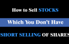How To Sell Shares Which You Don't Have