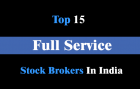 15 Best Full-Service Stock Brokers In India