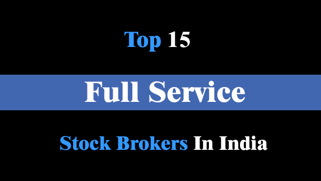 top 15 full service stock brokers in India